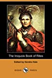 The Iroquois Book of Rites, , 1406523038