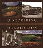 Discovering Donald Ross, Bradley S. Klein, 1886947554