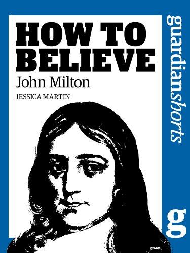 John Milton: How to Believe (Guardian Shorts) (English Edition)