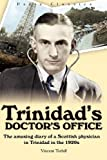 Trinidad's Doctor's Office, Vincent Tothill, 976805476X