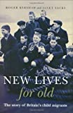 img - for New Lives for Old: The Story of Britain's Home Children by Janet Sacks (2008-02-04) book / textbook / text book