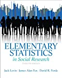 Elementary Statistics in Social Research, Levin, Jack A. and Fox, James Alan, 0205845487