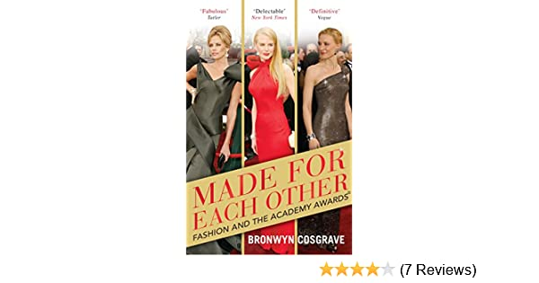 Made For Each Other Fashion And The Academy Awards Kindle Edition By Cosgrave Bronwyn Arts Photography Kindle Ebooks Amazon Com