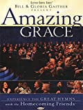 Bill & Gloria Gaither - Amazing Grace: With the Homecoming Friends