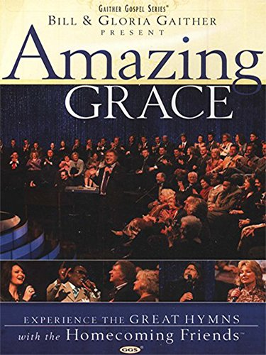 Bill & Gloria Gaither - Amazing Grace: With the Homecoming