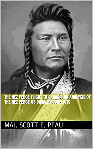 The Nez Perce Flight to Canada: An Analysis of the Nez Perce-US Cavalry Conflicts