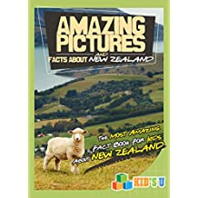 Amazing Pictures and Facts About New Zealand: The Most Amazing Fact Books for Kids About New Zealand