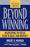 Beyond Winning: Negotiating to Create Value in Deals and Disputes by Robert H. Mnookin (2004-04-15)
