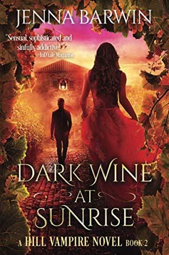 Dark Wine at Sunrise (A Hill Vampire Novel) (Volume 2)