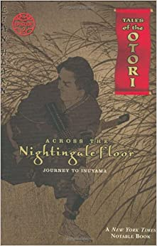 Across The Nightingale Floor, Episode 2: Journey To Inuyama (Tales Of The  Otori, Book 2) [Bargain Price]