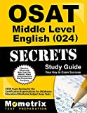 OSAT Middle Level English (024) Secrets Study Guide: CEOE Exam Review for the Certification Examinations for Oklahoma Educators/Oklahoma Subject Area Tests
