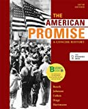 Loose-leaf Version for The American Promise: A Concise History, Combined Volume 5th edition by Roark, James L., Johnson, Michael P., Cohen, Patricia Cline, (2013) Loose Leaf