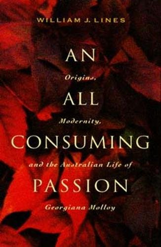 An All Consuming Passion: Origins, Modernity, and the Australian Life of Georgiana Molloy