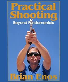 Practical Shooting, Beyond Fundamentals by [Enos, Brian]