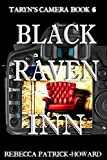 Black Raven Inn: A Paranormal Mystery (Taryn's Camera Book 6)