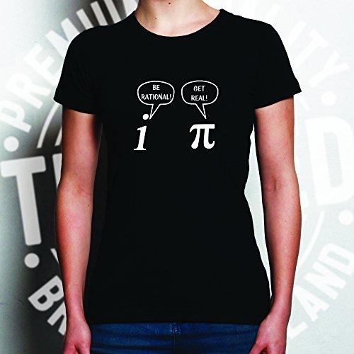 Tim and Ted Essere razionale! Torna coi piedi per terra! Stampato Slogan Designer Nerdy Geeky Math T-Shirt Da Donna