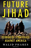 Future Jihad, Walid Phares, 1403970742