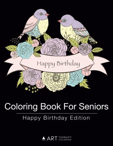 Coloring Books for Seniors: Including Books for Dementia and Alzheimers - Coloring Book For Seniors: Happy Birthday Edition (Volume 5)