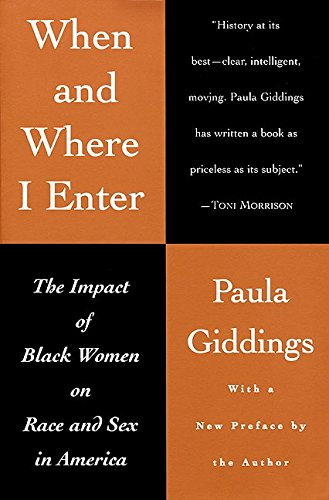When and Where I Enter: The Impact of Black Women on Race and Sex in America (Black Women Sex)