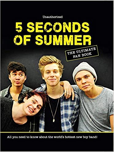 04503ef884c3 5 Seconds of Summer  The Ultimate Fan Book  All You Need to Know About the  World s Hottest New Boy Band! Hardcover – Sep 1 2014