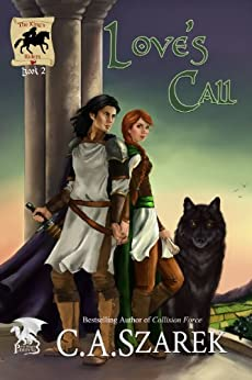 Love's Call (The King's Riders Book 2) by [Szarek, C.A.]