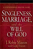 img - for Singleness, Marriage, and the Will of God: A Comprehensive Biblical Guide book / textbook / text book