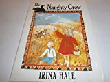 img - for The Naughty Crow by Irina Hale (1992-09-03) book / textbook / text book