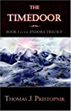 The Time Door(Book I in the Endora Trilogy), Thomas J. Prestopnik, 0741423618