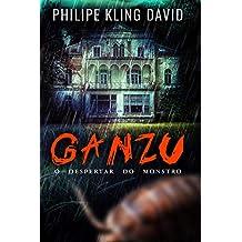 GANZU: O despertar do monstro