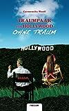 Traumpaar Von Hollywood - Ohne Traum, Woolf Carmencita, 3850227499