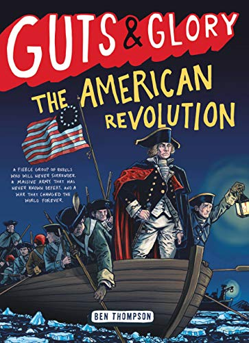 Guts & Glory: The American Revolution by [Thompson, Ben]