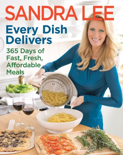 Every Dish Delivers: 365 Days of Fast, Fresh, Affordable Meals ()