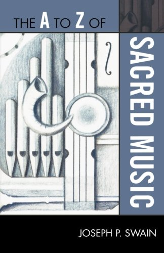 The A to Z of Sacred Music (The A to Z Guide Series)