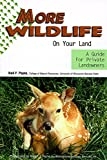 img - for More Wildlife On Your Land: a Guide For Private Landowners book / textbook / text book