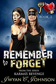 Remember to Forget: (A Cozy Mystery) by [Johnson, Jwyan C.]