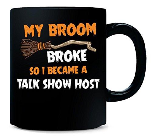 My Broom Broke So I Became A Talk Show Host Halloween Gift - Mug