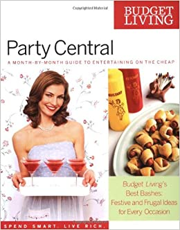 Book Budget Living Party Central: A Month-by-Month Guide to Entertaining on the Cheap