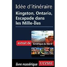 Itinéraire - Kingston, Ontario, Escapade dans les Mille-Îles