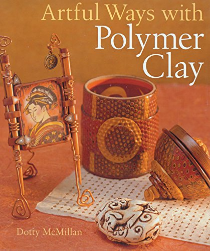 Artful Ways with Polymer Clay