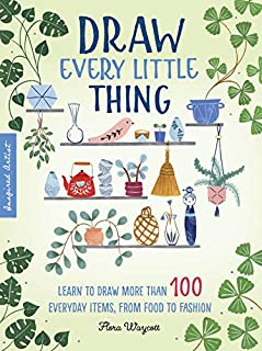 Book Cover: Inspired Artist: Draw Every Little Thing: Learn to draw more than 100 everyday items, from food to fashion