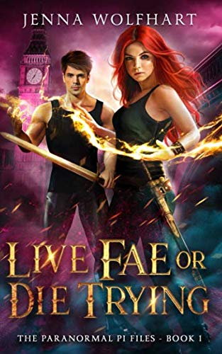 Live Fae or Die Trying (The Paranormal PI Files)