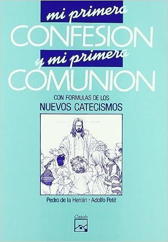 Mi primera confesión y mi primera comunión : con fórmulas de los ...