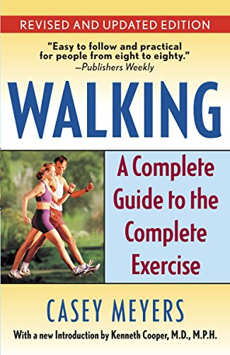 Walking: A Complete Guide to the Complete Exercise - Walking Exercise