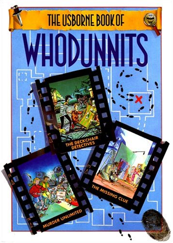 The Usborne Book of Whodunnits: The Deckchair Detectives/Unlimited Murder/the Missing Clue (Whodunnits Series)