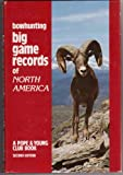 img - for Bowhunting Big Game Records Of North America, Second Edition book / textbook / text book