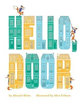 Hello Door Alastair Heim Alisa Coburn 9781499805369 Amazon.com Books  sc 1 st  Amazon.com & Hello Door: Alastair Heim Alisa Coburn: 9781499805369: Amazon.com ...