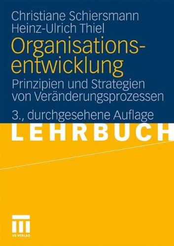 Organisationsentwicklung: Prinzipien und Strategien von Veränderungsprozessen (German Edition)