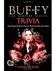 Buffy The Vampire Slayer Trivia : Every Things You Want To Know In The Most Popular 90s Tv Series