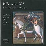 What Is Our Life? Renaissance Laments and Elegies / Cambridge Taverner Choir, Owen Rees, dir