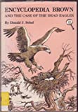 Encyclopedia Brown and the Case of the Dead Eagles, Donald J. Sobol, 0840772203